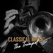 Classical Music: The Trumpet de Various Artists