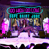 Go High Go Low by Dope Saint Jude