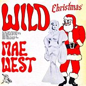 Wild Christmas! (Remastered) de Mae West