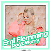 Don't Worry (Harris & Ford Remix) von Emi Flemming