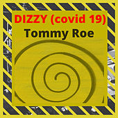 Dizzy (Covid 19) de Tommy Roe