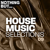 Nothing But... House Music Selections, Vol. 09 de Various Artists