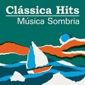 Clássica Hits: Música Sombria de Various Artists