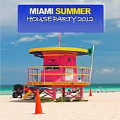 Miami Summer Houseparty 2012 by Various Artists