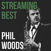 Phil Woods, Streaming Best by Phil Woods