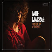 Handle Me with Care by Jade MacRae