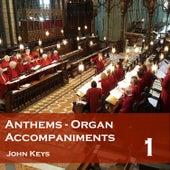 Anthems: Organ Accompaniments 1 by John Keys