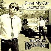 Drive My Car (Lockdown Mix) by Beatles Revival Band (1)