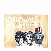 The Beat Generation 10th Anniversary Presents: The Three Angels - Original Beat Poetry by Various Artists