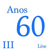 Anos 60 III (Live) de Various Artists