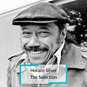 Horace Silver - The Selection by Horace Silver