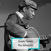 Grant Green - The Selection von Grant Green