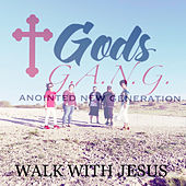 Walk With Jesus de God's Anointed New Generation