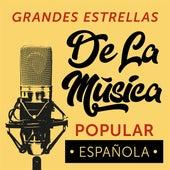 Grandes Estrellas De La Música Popular Española by Various Artists