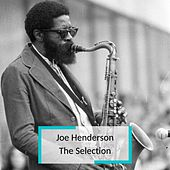 Joe Henderson - The Selection by Joe Henderson