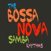 The Bossa Nova Samba Rhythms by Various Artists