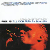 Fjellis - Till Och Från En Blå Man (En Hyllning Till Janne Fjellis Fjellström) by Various Artists