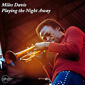 Miles Davis Playing The Night Away von Miles Davis