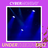 Under The Covers 2 di Cyber Monday