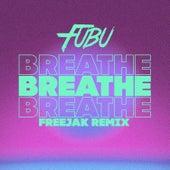 Breathe (Freejak Remix) by Fubu