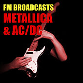 FM Broadcasts Metallica & AC/DC by Metallica