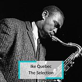Ike Quebec - The Selection by Ike Quebec