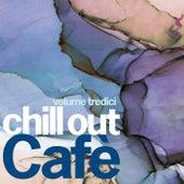 Chill Out Cafè Volume Tredici de Various Artists