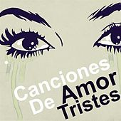 Canciones De Amor Tristes de Various Artists