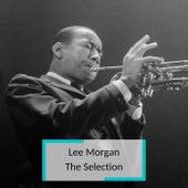 Lee Morgan - The Selection von Lee Morgan