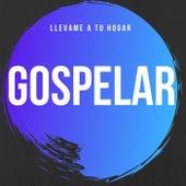 LLEVAME A TU HOGAR de Gospelar
