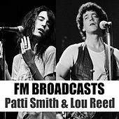 FM Broadcasts Patti Smith & Lou Reed by Patti Smith