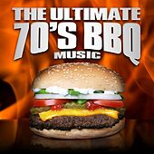 The Ultimate 70's BBQ Music by Various Artists