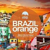 Brazil Orange: Urban Chillout Music by Various Artists