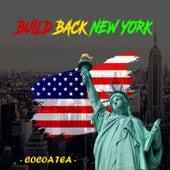 Build Back New York de Cocoa Tea