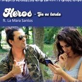 Ya Es Tarde de Heros