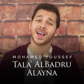 Tala' Al Badru Alayna by Mohamed Youssef