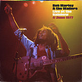 Live At The Rainbow, 4th June 1977 (Remastered 2020) by Bob Marley & The Wailers