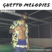 Ghetto Melodies by BoboyCuz