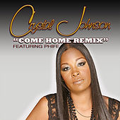 Come Home (Remix) [feat. Phife] by Crystal Johnson