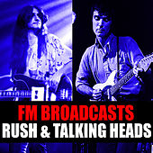 FM Broadcasts Rush & Talking Heads von Rush