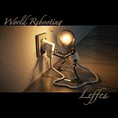 World Rebooting by Leffes