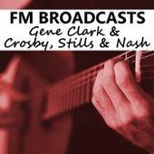FM Broadcasts Gene Clark & Crosby, Stills & Nash de Gene Clark