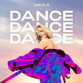 Dance Dance Dance van Astrid S