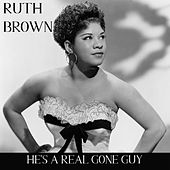 He's a Real Gone Guy de Ruth Brown