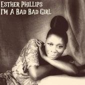 I'm a Bad Bad Girl van Esther Phillips
