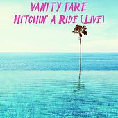 Hitchin' a Ride (Live) by Vanity Fare