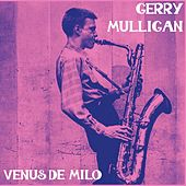 Venus De Milo by Gerry Mulligan