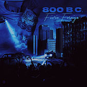 800 BC by Fivio Foreign