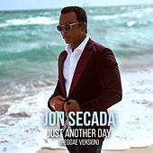 Just Another Day (Reggae Version) by Jon Secada