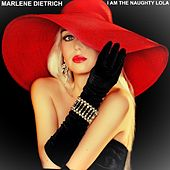 I Am the Naughty Lola de Marlene Dietrich